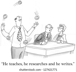 """""""He teaches, he researches and he writes."""""""