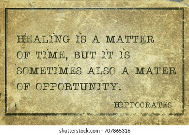 Healing is a matter of time, but it is sometimes also a matter of opportunity - famous ancient Greek physician Hippocrates quote printed on grunge vintage cardboard