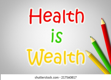 Health Is Wealth Concept text on background idea