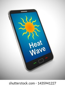 Heatwave icon on Smartphone means scorching summer and hot weather. A blazing swelter of heat during the day - 3d illustration