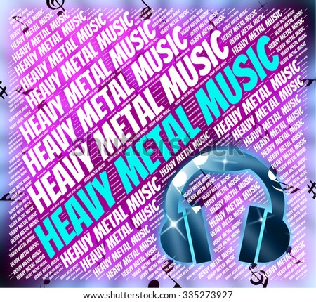 Heavy Metal Music Indicating