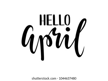 Hello april. Hand drawn calligraphy and brush pen lettering. design for holiday greeting card and invitation of seasonal spring holiday.