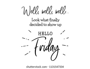 Hello friday. Funny brush lettering for Friday. Modern calligraphy sign. Social media content. Cute template for a planner, journal, calendar. Typographic illustration.