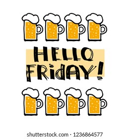 Hello Friday! Lettering, funny design for t-shirt or poster with beer mugs