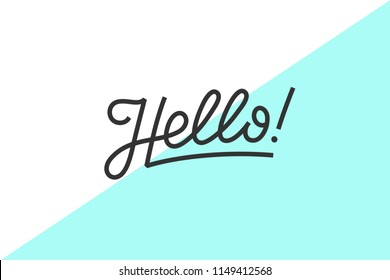 Hello. Lettering for banner, poster and sticker concept with text Hello. Icon message Hello on white background. Calligraphic simple hand-drawn lettering for banner, poster, web. Illustration