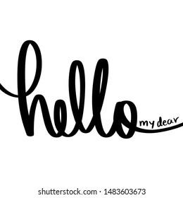 Hello My Dear Black and White