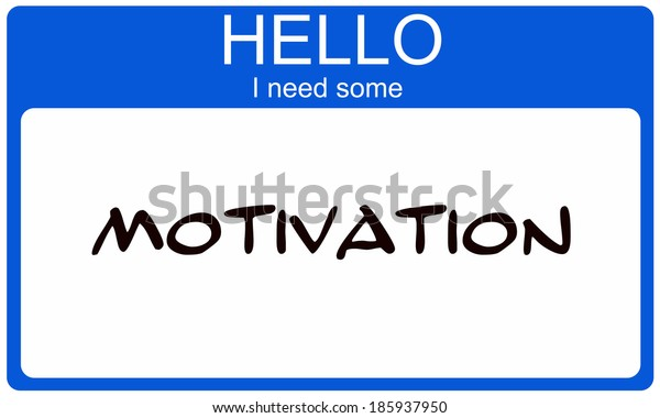 Hello I need Motivation written on a blue and white name tag sticker.