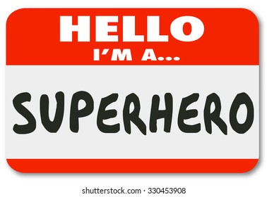 Hello I am a Superhero words on a name tag sticker introducing you as a savior or role model