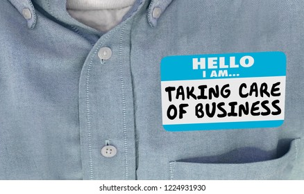 Hello I Am Taking Care of Business Name Tag Sticker Shirt 3d Illustration