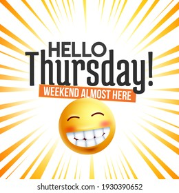 Hello Thursday! Weekend Almost Here text