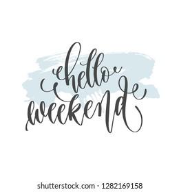 hello weekend - hand lettering inscription text on light blue brush stroke background, calligraphy raster version illustration