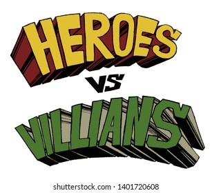 Heroes vs Villains in graffiti typography with a mischievous misspelling
