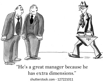 """""""He's a great manager because he has extra dimensions."""""""