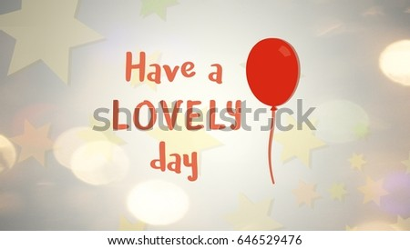 High Resolution Have Lovely Day Quote Stock Illustration 646529476