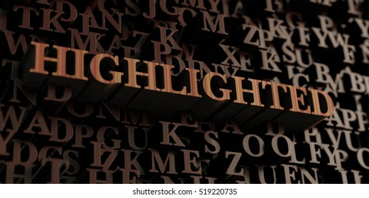 Highlighted - Wooden 3D rendered letters/message.  Can be used for an online banner ad or a print postcard.