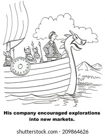 His company encouraged explorations into new markets.