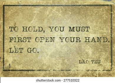 To hold, you must first open your hand - ancient Chinese philosopher Lao Tzu quote printed on grunge vintage cardboard