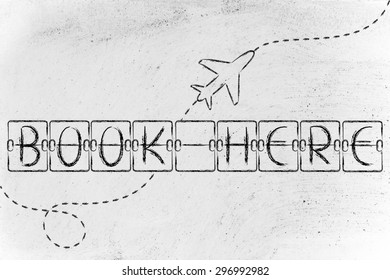 holiday and travel industry: departure board with writing Book Here, with airplane flying