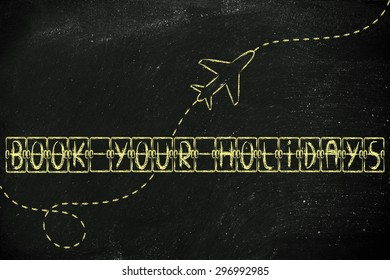 holiday and travel industry: departure board with writing Book your Holidays, with airplane flying
