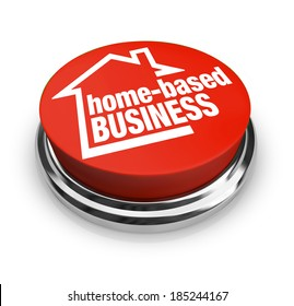 Home Based Business Words Red Button Begin Startup