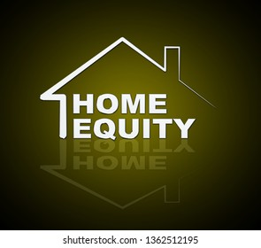 Home Equity Icon Symbol Represents Property Loan Or Line Of Credit. Borrow With House Or Apartment As Collateral - 3d Illustration