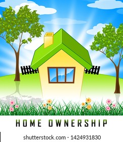 Home Ownership Countryside Means Property Homeownership Investment Or Dream. Owning A First House Or Apartment - 3d Illustration
