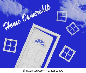 Home Ownership Doorway Means Property Homeownership Investment Or Dream. Owning A First House Or Apartment - 3d Illustration