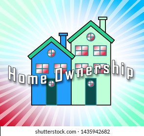 Home Ownership Icon Means Property Homeownership Investment Or Dream. Owning A First House Or Apartment - 3d Illustration