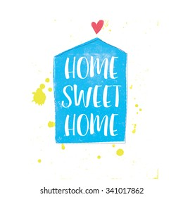 Home Sweet Home beautiful typography poster. Inspiration bright background