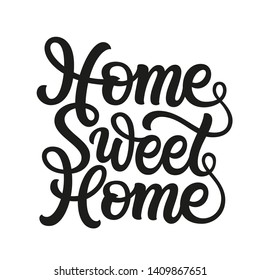 Home sweet home. Hand lettering quote for posters, cards, home decor, housewarming, pillows, bags. Script typography