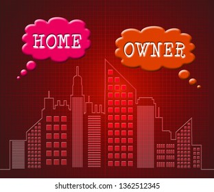 Homeownership City Shows Owning A House Or Real Estate. Purchasing Agreement For A New Dream Home - 3d Illustration