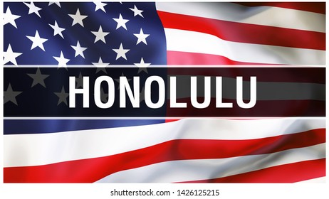 Honolulu city on a USA flag background, 3D rendering. United states of America flag waving in the wind. Proud American Flag Waving, US Honolulu city concept. US American symbol and Honolulu