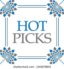 Hot picks text written over blue grey  background.