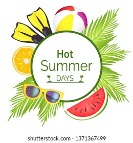 Hot summer days poster with title placed in circle frame leaves and ball flippers citrus watermelon raster illustration