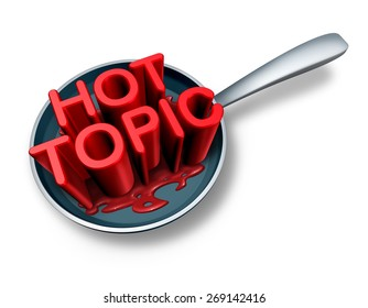 Hot topic and breaking news symbol as the word for current social newsflash events in a frying pan as a press headline icon for media communication of things of human interest.