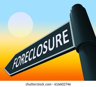 House Foreclosure Road Sign Showing Repossession And Sale 3d Illustration