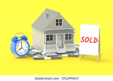 House, money near banner with inscription sold and clock. Building business concept. Real estate company. Affordable housing. Loans for the population. The time and speed of sale. 3d rendering