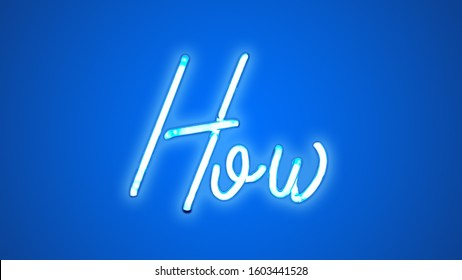 HOW - Neon tube Sign - Front view