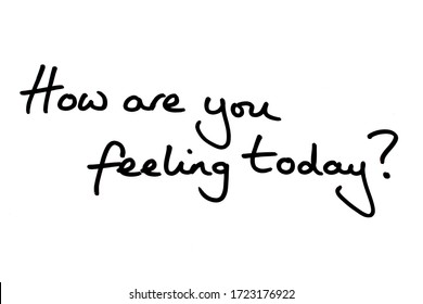 How are you feeling today? handwritten on a white background.
