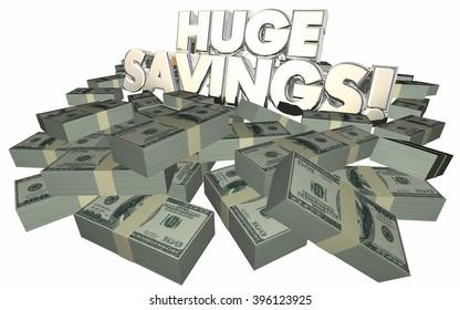 Huge Savings Money Cash Piles Sale Discount Offer 3d Words
