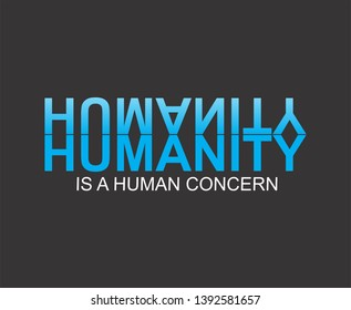the humanity is a human concern in the age of a world digitalisation. all can be make easy to share everything. so we hope with desain can be a good resain to make people knows about what is happen