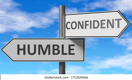 Humble and confident as a choice - pictured as words Humble, confident on road signs to show that when a person makes decision he can choose either Humble or confident as an option, 3d illustration