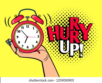 Hurry up cartoon word, pop art style coloful icon with alarm clock, illustration