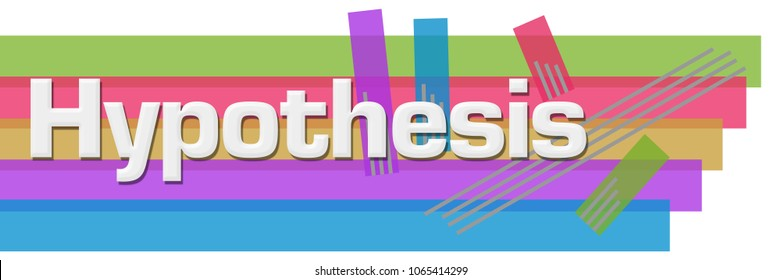 Hypothesis text written over colorful  background.