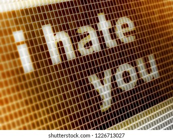 """""""I hate you"""" in the screen. 3D Illustration."""