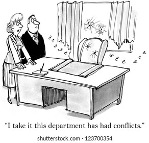 """I take it this department has had conflicts."""