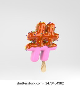 Ice cream hashtag symbol. Pink fruit popsicle font with caramel and sprinkles. 3d rendered alphabet type isolated on white background. For banner, poster design template.