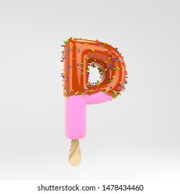 Ice cream letter P uppercase. Pink fruit popsicle font with caramel and sprinkles. 3d rendered alphabet type isolated on white background. For banner, poster design template.