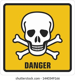 Icon square sign  dangerously toxic skull. Yellow sign with a skull toxic and text: Danger. Illustration of a toxic skull symbol sign in flat minimalism style.