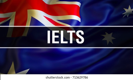 IELTS exam on Australia flag waving in the wind. IELTS Australian Speaking English Language Concept. Test of English First Certificate in English. Australian IELTS on Australian flag.